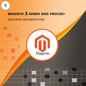 Magento 2 Admin Grid Process – Developer Documentation