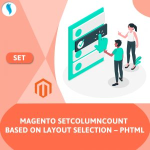Magento SetColumnCount Based on layout Selection – PHTML