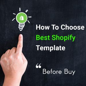 How to Choose Shopify Theme? Before Buying