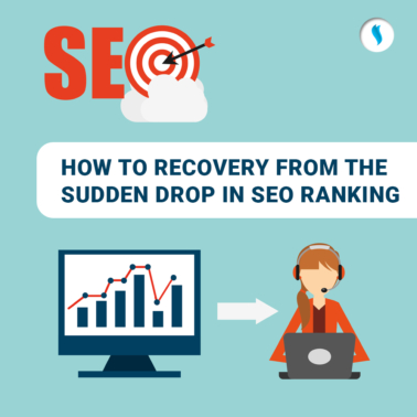 How to Recovery from the Sudden Drop in SEO Ranking