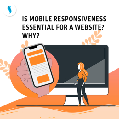 Is mobile responsiveness essential for a website? Why?
