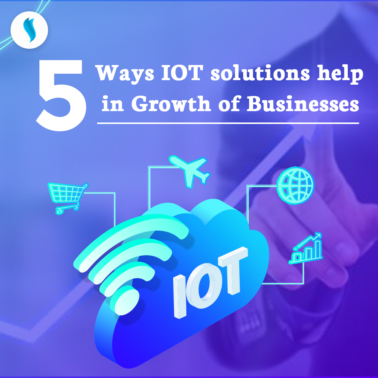 5 Ways IoT solutions help in growth of businesses